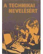 A technikai nevelésért - Balogh József