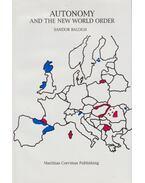 Autonomy and the New World Order (dedikált) - Balogh Sándor