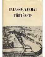 Balassagyarmat története 896-1962 - Balogh Sándor