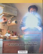 A vizuális antropológia felé - Bán András