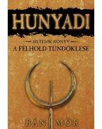 Hunyadi VII. - A félhold tündöklése - Bán Mór