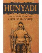 Hunyadi VI. - A Holló háborúja - Bán Mór