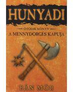 Hunyadi V. - A mennydörgés kapuja - Bán Mór