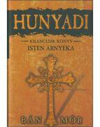 Hunyadi IX. - Isten árnyéka - Bán Mór