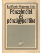 Pénzelmélet és pénzügypolitika - Bánfi Tamás, Hagelmayer István