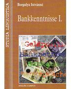 Bankkenntnisse I. - Borgulya Istvánné, Metz Éva, Sümeginé Dobrai Katalin, Somogyvári Márta