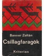 Csillagfaragók (dedikált) - Banner Zoltán