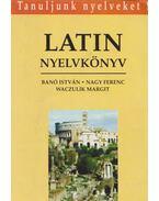 Latin nyelvkönyv - Banó István, Nagy Ferenc, Waczulik Margit