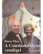 A Csárdáskirálynő vendégei - Bános Tibor