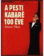 A pesti kabaré 100 éve - Bános Tibor