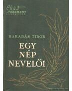 Egy nép nevelői - Barabás Tibor