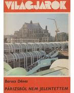 Párizsból nem jelentettem - Baracs Dénes