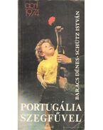 Portugália szegfűvel - Baracs Dénes, Schütz István