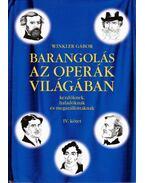 Barangolás az operák világában kezdőknek, haladóknak és megszállottaknak IV. - Winkler Gábor