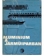 Alumínium a járműiparban - Baránszky-Jób imre