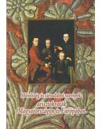 Műveltség és társadalmi szerepek: arisztokraták Magyarországon és Európában - Bárány Attila, Orosz István, Papp Klára, Vinkler Bálint