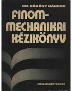 Finommechanikai kézikönyv - Bárány Nándor