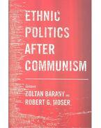 Ethnic Politics After Communism - BARANY, ZOLTAN - MOSER, ROBERT G,