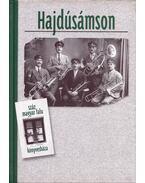 Hajdúsámson - Baranyi Béla, Bényei Miklós, Gazdagné Bakk Mária, Lévai Béla, Módy György, Radics Kálmán (szerk.), Szabadi István, Varga Gyula
