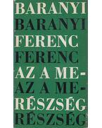 Az a merészség (dedikált) - Baranyi Ferenc