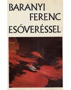 Esőveréssel - Baranyi Ferenc
