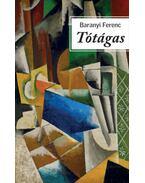 Tótágas - Baranyi Ferenc
