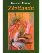 Zévitamin (dedikált) - Baranyi Ferenc