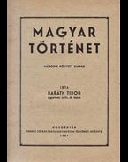 Magyar történet. Második bővített kiadás. - Baráth Tibor