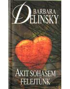 Akit sohasem felejtünk - Barbara Delinsky