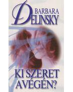Ki szeret a végén? - Barbara Delinsky