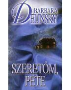 Szeretőm, Pete - Barbara Delinsky