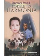 Tökéletes harmónia - Barbara Wood