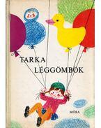 Tarka léggömbök - Barla Gabriella (szerk.)