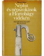 Néphit és népszokások a Hortobágy vidékén (dedikált) - Barna Gábor