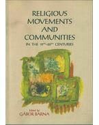 Religious Movements and Communities in the 19th-20th Centuries - Barna Gábor