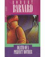 Death of a Perfect Mother - Barnard, Robert