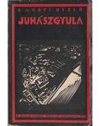 Juhász Gyula - Baróti Dezső