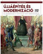 Újjáépítés és modernizáció (1699-1795) - Új remények a kétfejű sas árnyékában - Barta János