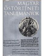 Magyar őstörténeti tanulmányok - Bartha Antal (szerk.), Czeglédy Károly (szerk.), Róna-Tas András (szerk.)