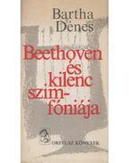 Beethoven és kilenc szimfóniája - Bartha Dénes