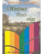 A Windows mesés világa - Bartha Miklós, Ágoston György