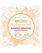 Budapest környéke lépésről lépésre - Fényképes foglalkoztatófüzet a Brúnó Budapesten - Budapest környéke című mesekönyvhöz - Bartos Erika