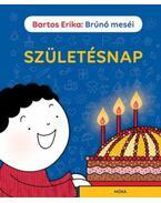 Születésnap - Brúnó meséi - Bartos Erika