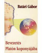 Bevezetés Platón koponyájába (dedikált) - Batári Gábor