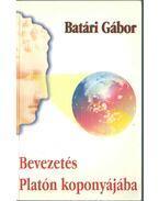 Bevezetés Platón koponyájába - Batári Gábor