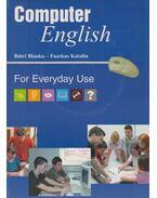 Computer English For Everyday Use - Bátri Blanka, Fazekas Katalin