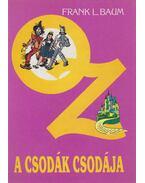 Oz a csodák csodája - L. Frank Baum