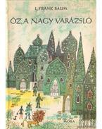 Oz, a nagy varázsló - L. Frank Baum