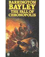 The Fall of Chronopolis - BAYLEY, BARRINGTON