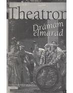 Theatron 2003. tavasz - Bécsy Tamás, Imre Zoltán, Jákfalvi Magdolna, Kékesi Kun Árpád, Kiss Gabriella
